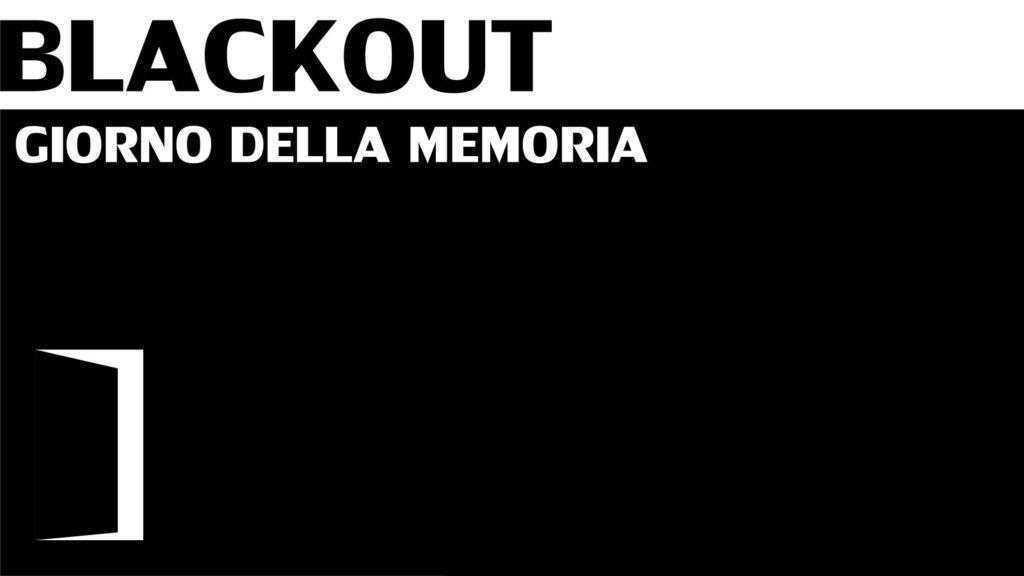 BLACKOUT - Giorno della Memoria 2017