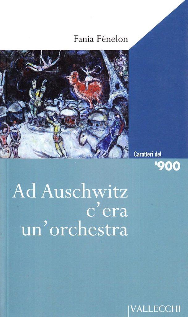 Fania Fènelon, Ad Auschwitz c'era un'orchestra, Firenze, Vallecchi, 2008